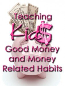 Teaching Kids Good Money and Money Related Habits www.wifemomhouseohmy.com