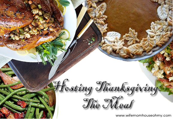 Hosting Thanksgiving - The meal www.wifemomhouseohmy.com