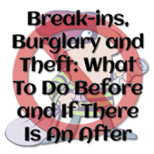 Break-ins, Burglary and Theft What To Do Before and If There Is An After www.wifemomhouseohmy.com