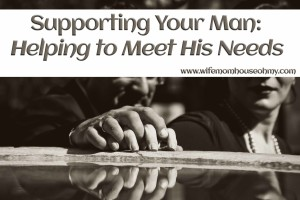 Supporting Your Man Helping to Meet His Needs