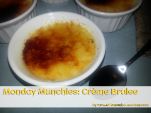 Monday Munchies Creme Brulee