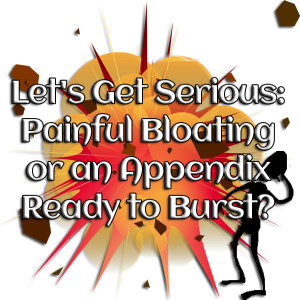 Let's Get Serious: Painful Bloating or an Appendix Ready to Burst? www.wifemomhouseohmy.com