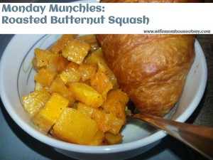 Monday Munchies: Roasted Butternut Squash www.wifemomhouseohmy.com
