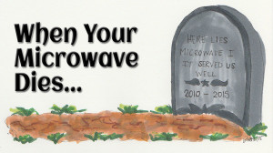 When Your Microwave Dies... www.wifemomhouseohmy.com