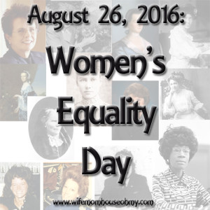 August 26, 2015: Women's Equality Day www.wifemomhouseohmy.com