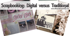 Scrapbooking: Digital versus Traditional www.wifemomhouseohmy.com