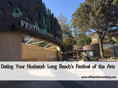 Dating Your Husband Long Beach's Festival of the Arts www.wifemomhouseohmy.com
