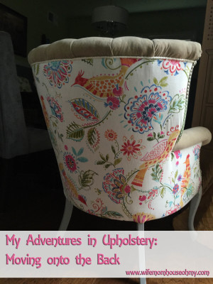 My Adventures in Upholstery: Moving onto the Back www.wifemomhouseohmy.com