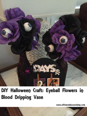 DIY Halloween Craft: Eyeball Flowers in Blood Dripping Vase www.wifemomhouseohmy.com