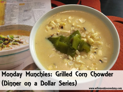 Monday Munchies: Grilled Corn Chowder (Dinner on a Dollar Series) www.wifemomhouseohmy.com