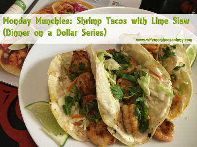 Monday Munchies: Shrimp Tacos with Lime Slaw (Dinner on a Dollar Series) www.wifemomhouseohmy.com