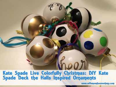 Kate Spade Live Colorfully Christmas: DIY Kate Spade Deck the Halls Inspired Ornaments www.wifemomhouseohmy.com