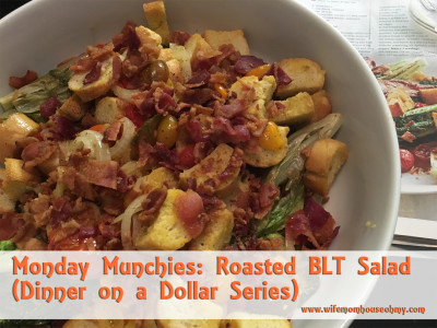 Monday Munchies: Roasted BLT Salad (Dinner on a Dollar Series) www.wifemomhouseohmy.com