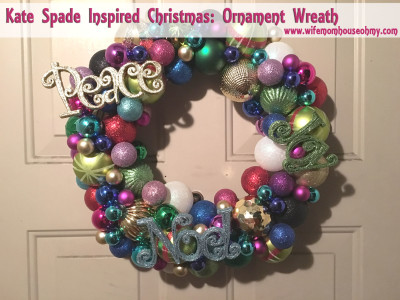 Kate Spade Inspired Christmas: Ornament Wreath www.wifemomhouseohmy.com