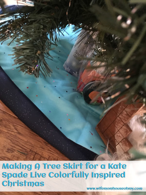Making A Tree Skirt for a Kate Spade Live Colorfully Inspired Christmas www.wifemomhouseohmy.com