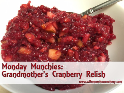 Monday Munchies: Grandmother's Cranberry Relish www.wifemomhouseohmy.com